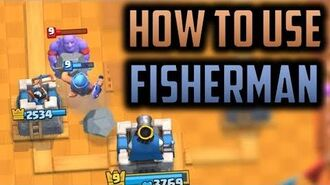 How To Use Fisherman - Hook Mechanic and Bridge Spam Deck? Clash Royale Strategy Guide