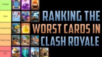 WHAT ARE CLASH ROYALE'S WORST CARDS!? Ranking the WORST 15 Cards AND How to Buff Them!