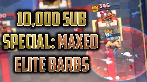 I MAXED OUT Elite Barbarians and THIS Happened! 10,000 subscriber special Clash Royale