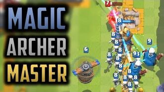 HOW TO MASTER THE MAGIC ARCHER Clash Royale Free 2 Play Series Episode 6