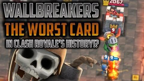 WALL BREAKERS - THE WORST CARD IN CLASH ROYALE'S HISTORY!? Strong enough, or wrongly designed?