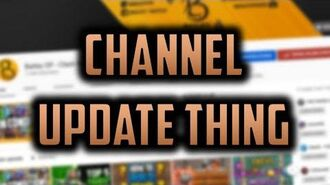CHANNEL UPDATE boring talk about the channel and things