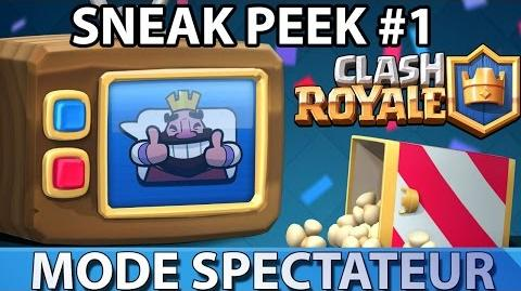 SNEAK PEEK CLASH ROYALE LE MODE SPECTATEUR !!! EXCLU !!!