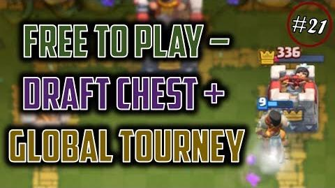 First Draft Chest + Global Tournament Run! Clash Royale Free to Play Series Episode 21