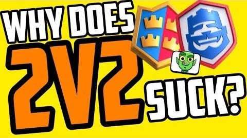 THE 2v2 RANT (10 Reasons Why 2v2 is BAD for Clash Royale)