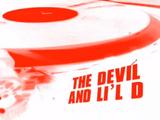 The Devil and Li'l D
