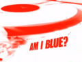 Am I Blue.png