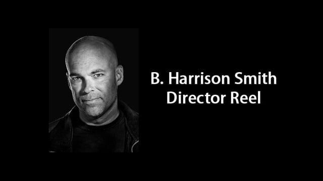 B Harrison Smith Director Reel