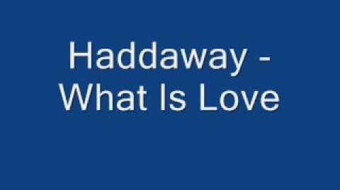 Haddaway - What is Love Lyrics