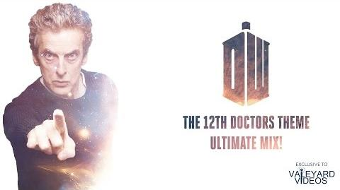 Doctor Who - The 12th Doctors Theme Ultimate Mix