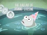The Ballad of Johnny Sardine