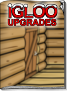 Igloo Upgrades Dec 17