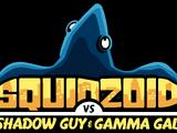 Squidzoid vs Shadow Guy & Gamma Gal