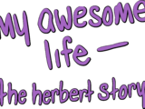 My Awesome Life - The Herbert Story