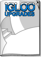 Igloo Upgrades Nov 18