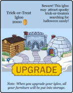 Trick-or-TreatIglooUpgrades