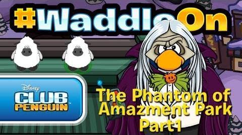 WaddleOn: The Phantom of Amazement Park Part 1