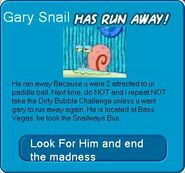 Gary The snail has Ran Away