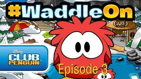 Club Penguin WaddleOn - Episode 3