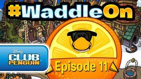 Club Penguin WaddleOn - Episode 11