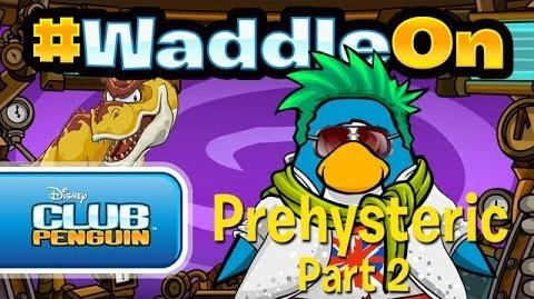 WaddleOn Episode 22 Prehysteric Part 2 - Club Penguin