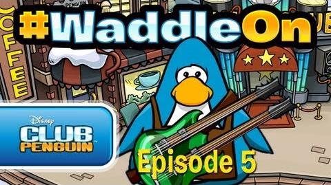 Club Penguin WaddleOn - Episode 5