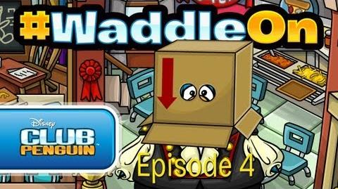 WaddleOn Episode 4