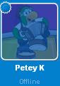 Petey K while Offline