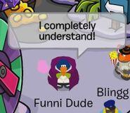 Funni Dude: ¡Entiendo completamente!