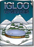 Igloo Upgrades December 2007