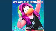 """We Are the Penguins (From """"Club Penguin Island"""")"""