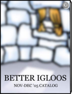 Better Igloos November 2005