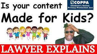"FTC, COPPA & Youtube How to Evaluate if your content is ""Made for Kids?"" Lawyer Explains"