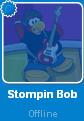 Stompin Bob while Offline