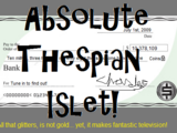 Absolute Thespian Islet