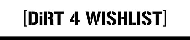 File:Dirt 4 wishlist.png