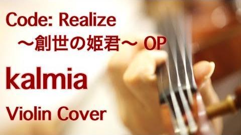 """Kalmia"" Code Realize ~Sousei no Himegimi~ OP (Violin Cover)"