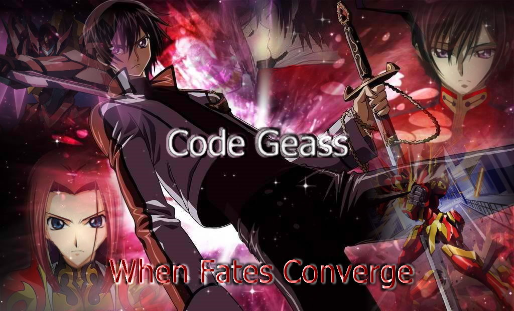 When Fates Converge Is A Fanfiction Series Written By Arthurian Knight Based Upon The Japanese Anime Created Code Geass Lelouch Of Rebellion