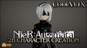 Code Vein - 2B Character Creation (NieR Automata)