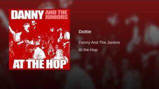 Danny And The Juniors - Dottie