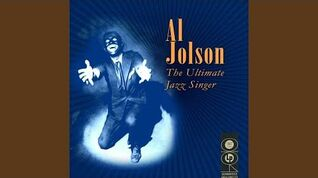 Al Jolson (Theatrical Version) - You Made Me Love You