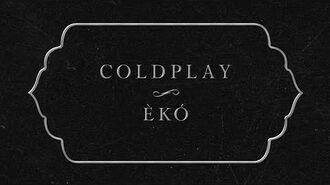 Coldplay - Èkó (Lyric Video)