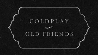 Coldplay - Old Friends (Lyric Video)