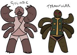 Goliadic + Tyrantular