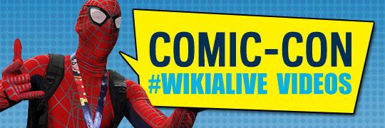 Comic Con WikiaLive Videos 001