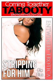 Stripping for Him (Gia Blue)