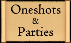 Oneshots and Parties