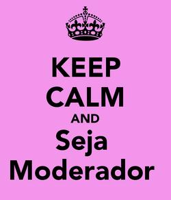 Keep-calm-and-seja-moderador-4