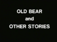 Old Bear and Other Stories