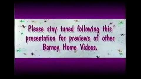 Please Stay Tuned Following This Presentation For Previews Of Other Barney Home Videos